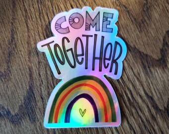 Come Together | Holographic Vinyl Sticker