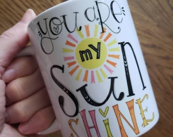 You Are My Sunshine | Coffee Mug