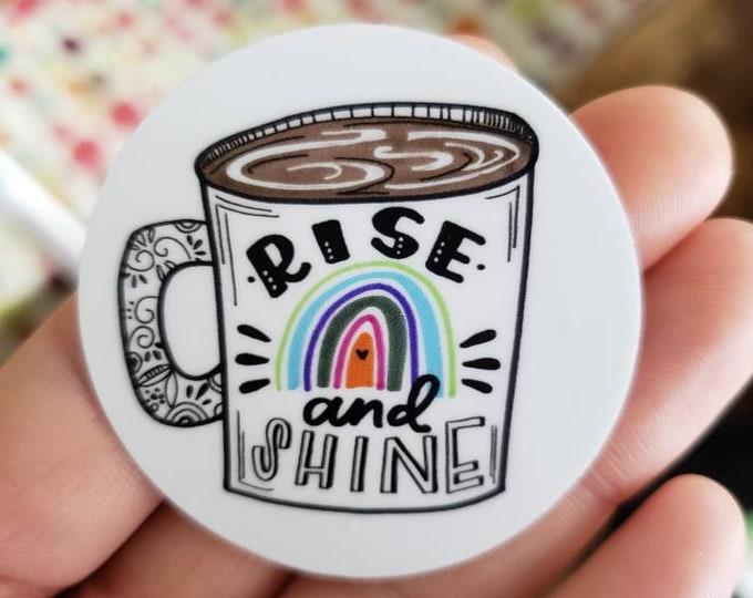 Rise and Shine | Vinyl Sticker