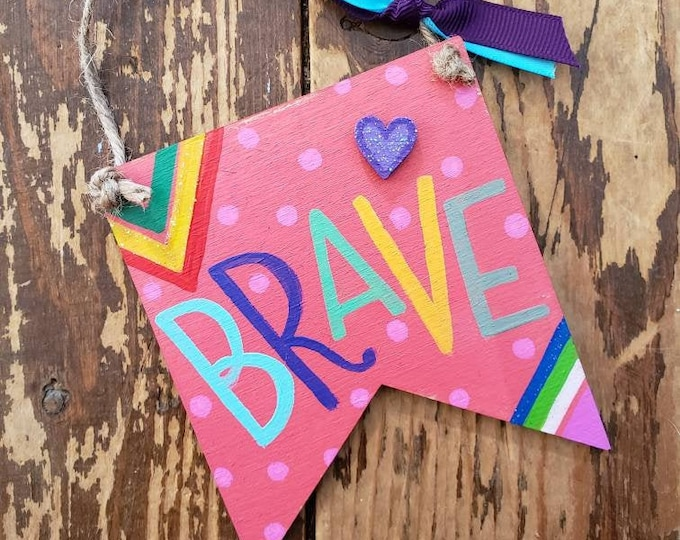 Brave | Painted Mini Wood Banner