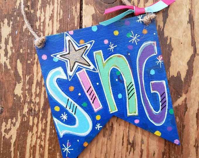 Sing | Painted Mini Wood Banner