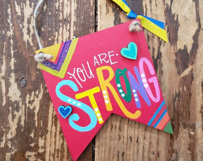 You are Strong | Painted Mini Wood Banner