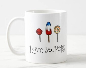 Love ya, Pops! | Coffee Mug