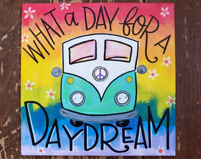 What a day for a Daydream | Original Painting