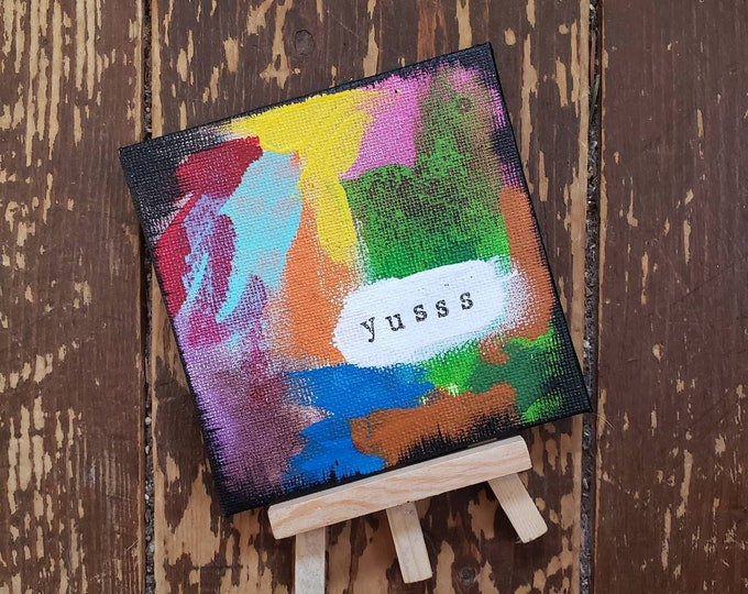 Yussss | Original Mini Painting