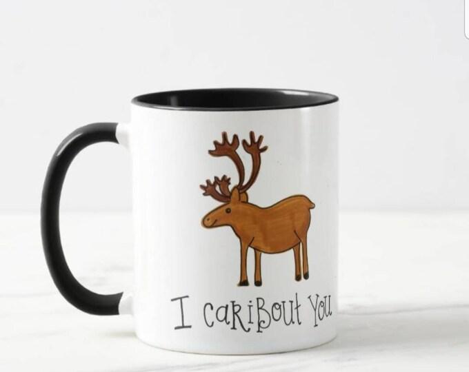 I Caribout You | Coffee Mug