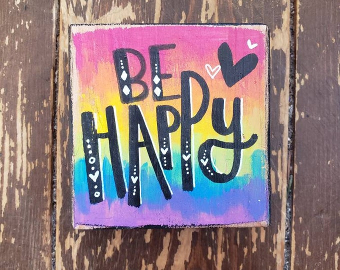 Be Happy | Painted Wood Block