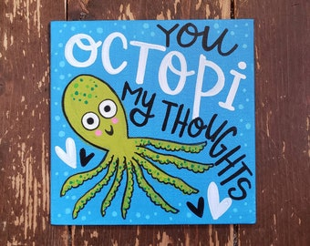 You Octopi My Thoughts | Original Painting