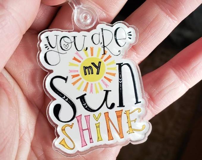 You are My Sunshine | Acrylic Keychain