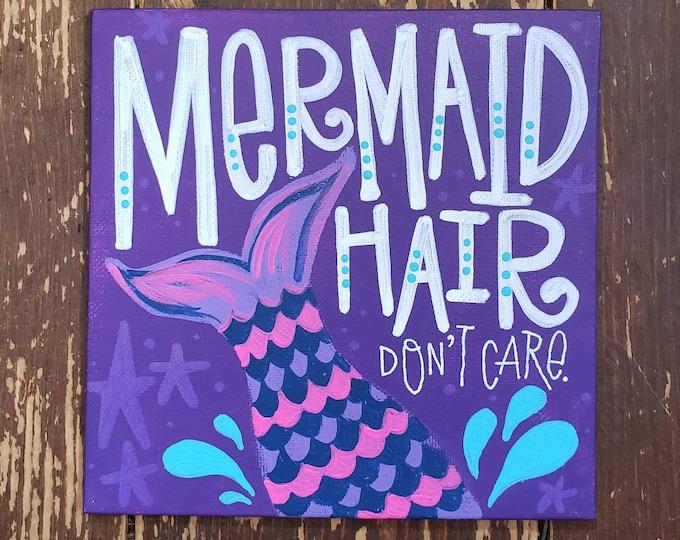Mermaid Hair. Don't Care. | Original Painting