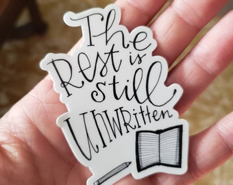 The Rest is still Unwritten | Vinyl Sticker