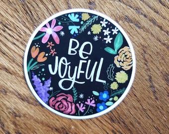 Be Joyful | Vinyl Sticker