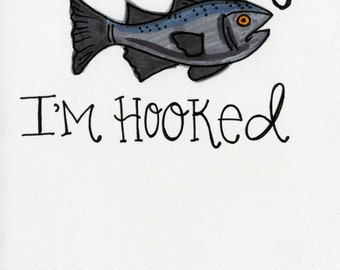 I'm Hooked - A7 FREE SHIPPING