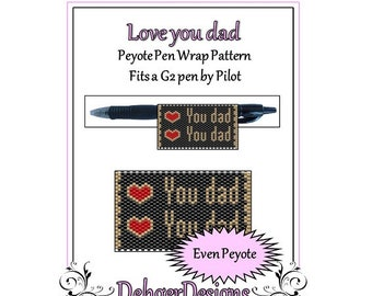 Peyote Beading Pattern (Pen Wrap/Cover)-Love you dad