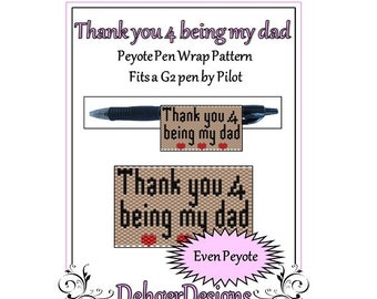 Peyote Beading Pattern (Pen Wrap/Cover)-Thank you 4 being my dad