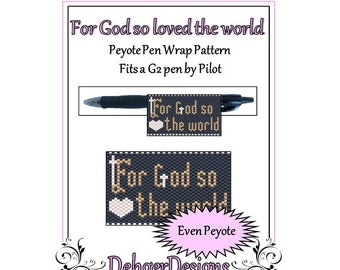 Peyote Beading Pattern (Pen Wrap/Cover)-For God so loved the world