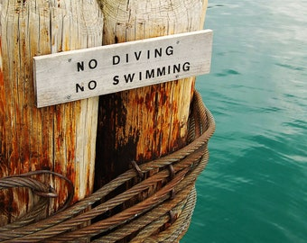 NO Swimming, NO Diving