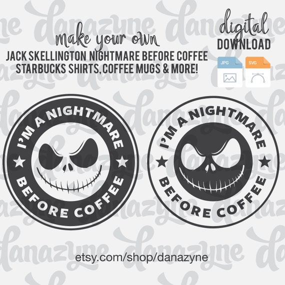 Jack Skellington Nightmare Before Coffee Svg Cut Files Etsy