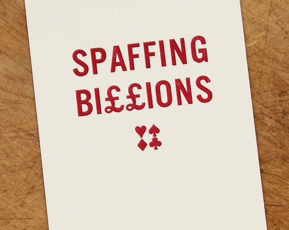 Letterpress postcard: Spaffing Billions