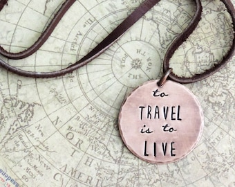 Travel Necklace - To Travel Is To Live Necklace - Travel Quote Jewelry - Gift for Travelers - Travel Gift - Wanderlust Jewelry