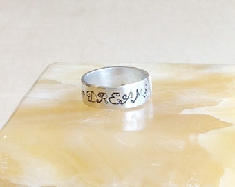 Stamped Metal Ring Band- Custom Hand Stamped Ring Band - Personalized Adjustable Ring  - Your Name, Quote - Be True To Your DREAMS