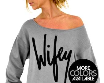 Wifey Sweatshirt - Graffiti Wifey Shirt - Oversized Slouchy Sweatshirt - Wedding Gift for Wife or Bride to Be, Just Married Newlywed Shirt