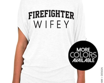 Firefighter Wifey Shirt - Firefighter Wifey Slouchy Tee - Firefighter Wife, Off the Shoulder Tee,Womens top,Firefighter Wifey top,Plus Size