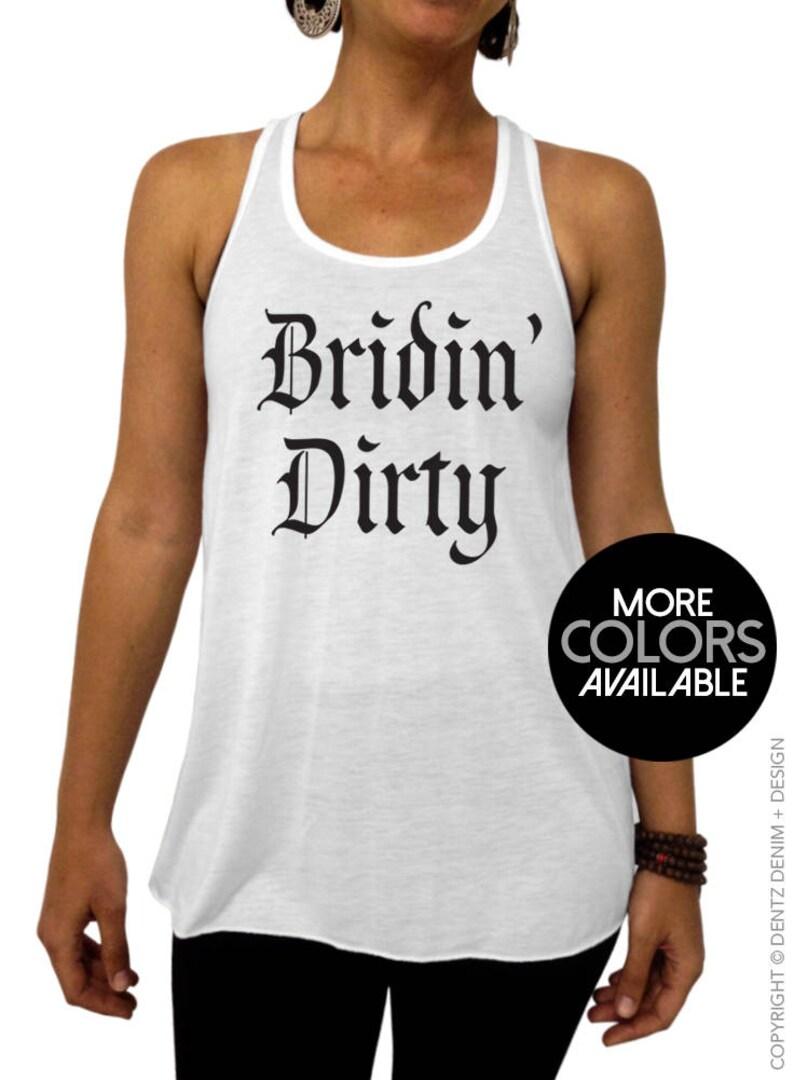 591a27ab Bachelorette Party Shirts Bridin' Dirty Bridesmaids | Etsy