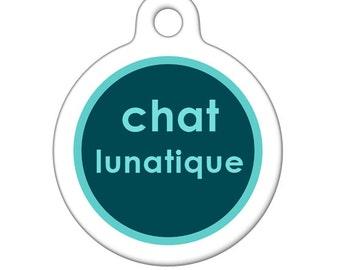 Pet ID Tag - Crazy Cat Chat Lunatique Pet Tag, Dog Tag