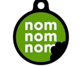 Pet ID Tag - Nom Nom Nom Pet Tag, Dog Tag, Cat Tag