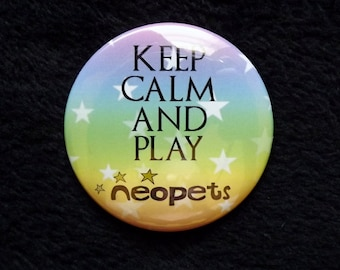 """Keep Calm and Play Neopets 2.25"""" Pin Back Button"""