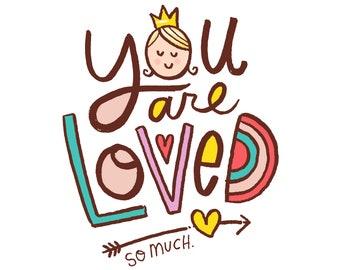 You Are Loved. So Much., Original Giclee Gallery Wrap Canvas Wall Art Decor, Men, Women, Children, Kids Artwork
