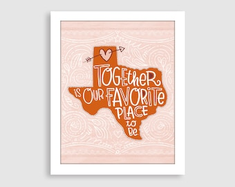 Together is Our Favorite Place to Be, Texas version, Original Giclee Print Wall Art Decor Children Kids Women Artwork