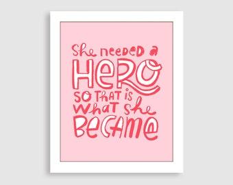 She Needed a Hero Original Giclee Print Wall Art Decor Children Kids Women Artwork
