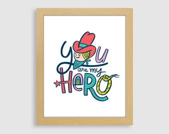 You Are My Hero Original Giclee Print Wall Art Decor Children Kids Women Artwork