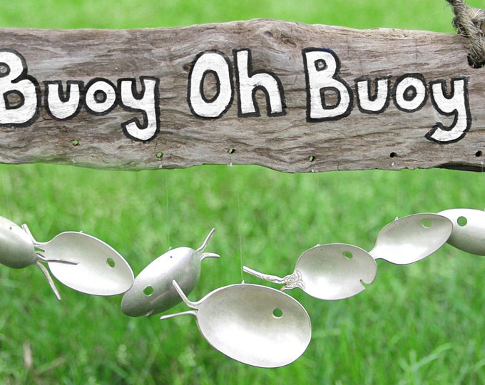 Buoy Oh Buoy - Driftwood Sign And Spoon Fish Wind Chime, Fisherman Gift, Nautical Wall Art, Silver Spoon Fish, Boating Decoration, Handmade