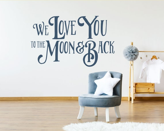Wall Decal Quote We Love You To The Moon And Back Nursery Etsy