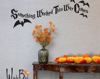 Halloween wall decal - Something Wicked This Way Comes Wall Decal Sticker - Halloween Decoration - bats -WB708