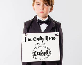 I'm Only Here For The Cake Funny Wedding Sign Ring Bearer Page Boy Flower Girl Banner Hanging Paper Sign Handmade USA Vintage Font 1020 BW