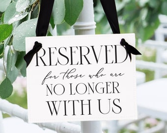 Memorial Sign Wedding Banner for Chair Reserved For Those Who Are No Longer With Us 3046