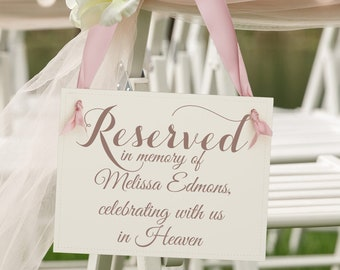 Personalized Memorial Sign Reserved In Memory Of (Custom Name) Celebrating With Us In Heaven Wedding Seat Banner 2138