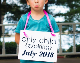 Only Child Expiring Sign Customized with Due Date / Month | Big Brother Sister Sign | Pregnancy Announcement Maternity Shoot 1804 BB