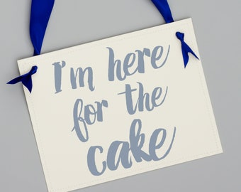 I'm Here For The Cake Funny Wedding Sign Ring Bearer Flower Girl Page Boy Banner Ceremony Banner Ideas for Toddler in Wedding 1443 BW