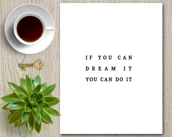Motivational Quote Printable Poster Minimalist Typography Wisdom Saying Poster Jpg Black and White - If You Can Dream It You Can Do It