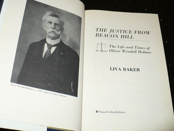 the justice from beacon hill the life and times of oliver wendell holmes