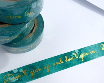 Inspirational Washi Tape - Don't Give Up and Don't Give In - Goal Setting Paper Tape Great for Scrapbooking Paper Crafts -  15mm x 10m