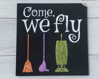 Come We Fly Sign, wood sign, halloween, halloween decor, witch decor, layered sign