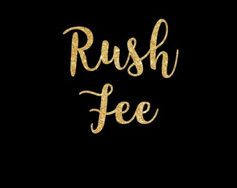 Rush fee-Moves your order to the front of the line-Ships within 1-5 business days
