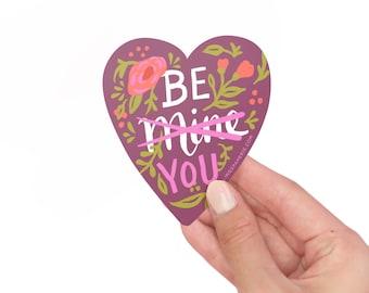 "3"" Vinyl Sticker // Be You"