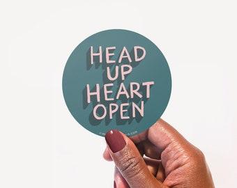 "3"" Vinyl Sticker // Head Up, Heart Open"